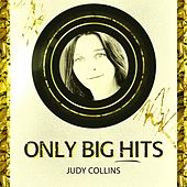Only Big Hits by Judy Collins