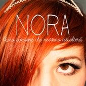 Una canzone che nessuno ascolterà by Nora