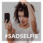 #SadSelfie by Various Artists