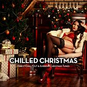 Chilled Christmas (Finest Chill out & Ambient Christmas Tunes) de Various Artists