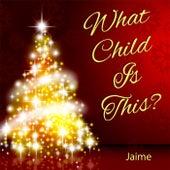 What Child Is This - Single de Jaime
