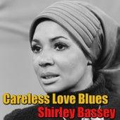 Careless Love Blues von Shirley Bassey