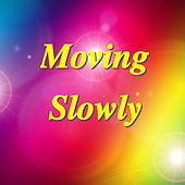 Moving Slowly de Various Artists