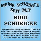 Meine schönste Zeit mit Rudi Schuricke de Rudi Schuricke