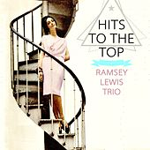Hits To The Top von Ramsey Lewis