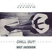 Chill Out by Milt Jackson