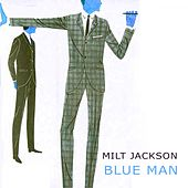 Blue Man by Milt Jackson