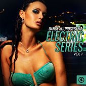 Dance Soundsystem: Electric Series, Vol. 1 by Various Artists