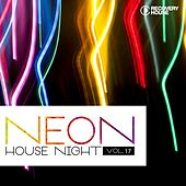 Neon House Night, Vol. 17 von Various Artists