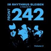 A Tribute to Front 242: Im Rhythmus bleiben, Vol. 2 von Various Artists