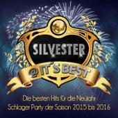 Silvester @ it's Best - Die besten Hits für die Neujahr Schlager Party der Saison 2015 bis 2016 von Various Artists
