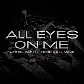 All Eyes On Me by Christopher