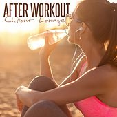 After Workout: Chillout Lounge by Various Artists