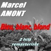 Bleu, blanc, blond (2 hits remasterisés) de Marcel Amont