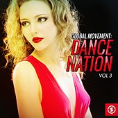 Global Movement: Dance Nation, Vol. 3 by Various Artists