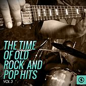 The Time of Old Rock and Pop Hits, Vol. 3 by Various Artists