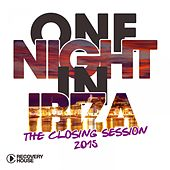 One Night in Ibiza - The Closing Session 2015 by Various Artists