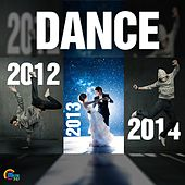 Dance 2012, 2013 and 2014 by Various Artists