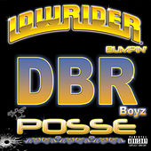 Lowrider Bumpin'  DBR Boyz Posse by Various Artists