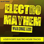 Electro Mayhem, Vol. 13 von Various Artists