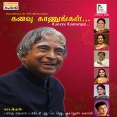 Kanavu Kaanungal (Dr. A.P.J. Abdul Kalam's India) by Various Artists