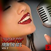 Sugar Pop from the 60's, Vol. 3 by Various Artists
