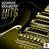 Old British Rock and Pop Hits, Vol. 7 de Various Artists