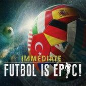 Futbol Is Epic! by Immediate