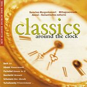 Classics Around The Clock by Various Artists