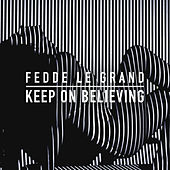 Keep On Believing by Fedde Le Grand