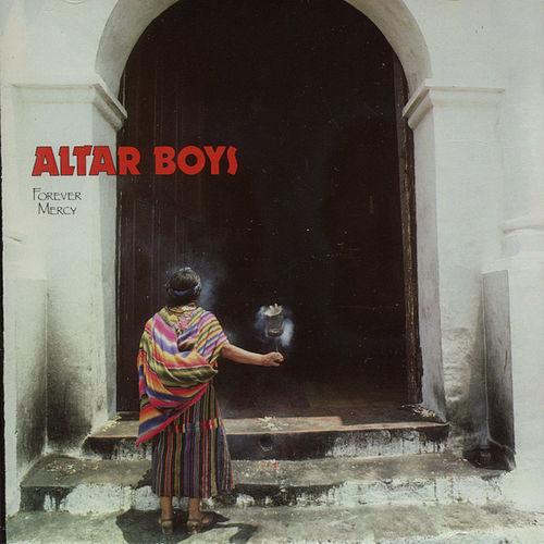 Forever Mercy by Altar Boys