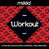 Mood: Workout (La playlist idéale pour tous les sports et entraînements : fitness, running, riding...) de Various Artists