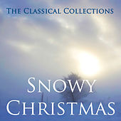 The Classical Collections - Snowy Christmas von Various Artists