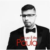 Decir Que Te Amo von Paulo