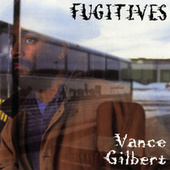 Fugitives de Vance Gilbert