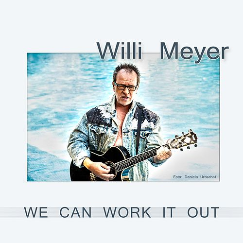 We Can Work It Out de Willi Meyer