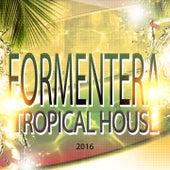 Formentera Tropical House 2016 (111 Top Dance Essentials Hits DJ Set Party Night) de Various Artists