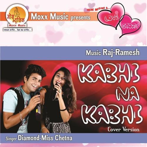 Kabhi Na Kabhi (Cover Version) by Diamond Miss Chetna