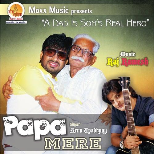 Papa Mere by Arun Upadhyay