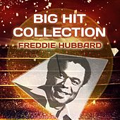 Big Hit Collection by Freddie Hubbard