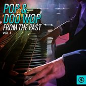 Pop & Doo Wop from the Past, Vol. 1 by Various Artists