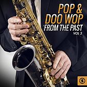 Pop & Doo Wop from the Past, Vol. 3 de Various Artists