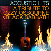 Acoustic Hits - A Tribute to Ozzy Osbourne & Black Sabbath by Acoustic Hits