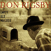 Empty Old Mailbox by Don Rigsby