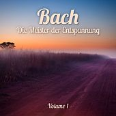 Die Meister der Entspannung: Bach, Vol. 1 by Various Artists