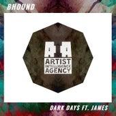 Dark Days (feat. James) - Single by Bhound