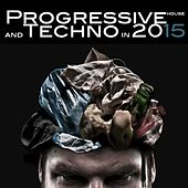 Progressive House and Techno 2015 von Various Artists