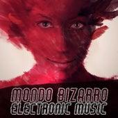 Mondo Bizarro Electronic Music von Various Artists