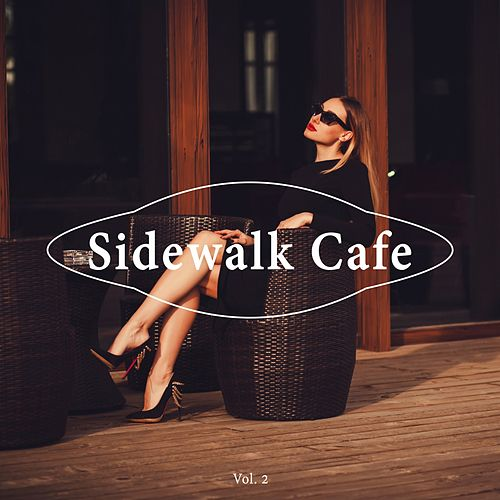 Sidewalk Cafe, Vol. 2 by Various Artists