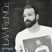 #Tpwb by Lawrence Trailer